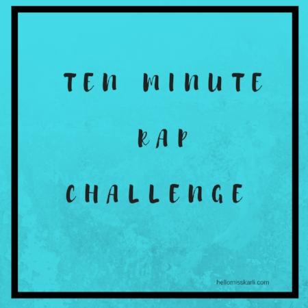 TEN MINUTE RAP CHALLENGE.jpg