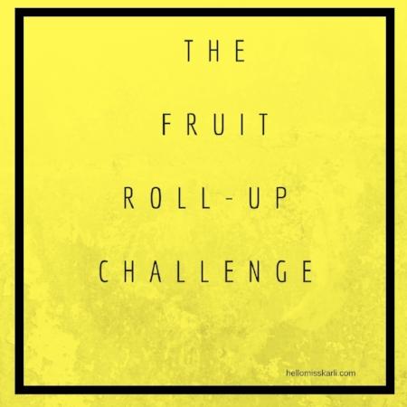 Furit Roll Up Challenge.jpg