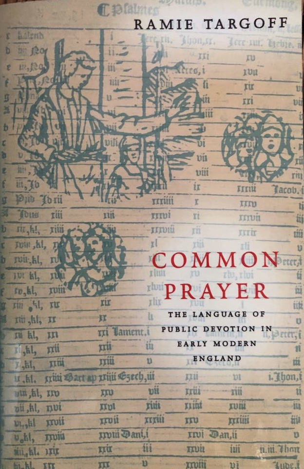 Common Prayer: The Language of Public Devotion in Early Modern England (University of Chicago Press, 2001)