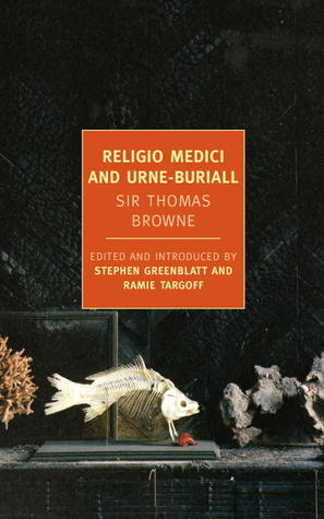 Sir Thomas Browne: Religio Medici and Urn-Burial (Co-edited with Stephen Greenblatt. New York Review of Books Classic Book Series, 2012)