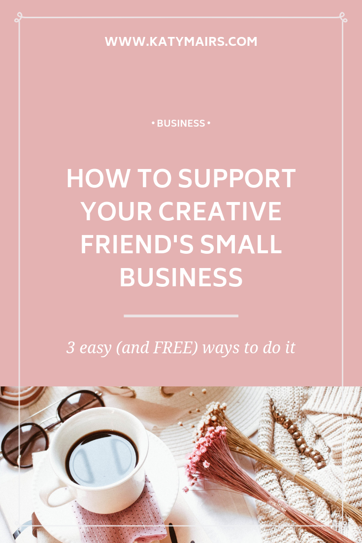 3 Easy Ways To Support Your Creative Friend's Small Business