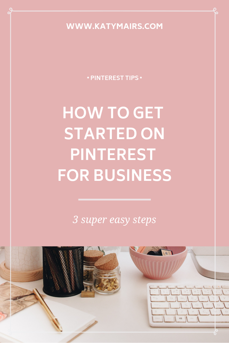 How To Get Started On Pinterest For Business