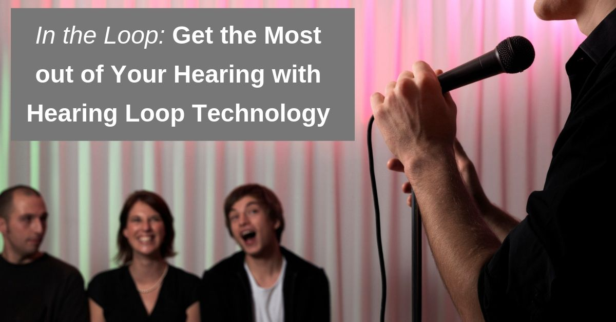 Audiology Associates of Redding - In the Loop_ Get the Most out of Your Hearing with Hearing Loop Technology.jpg