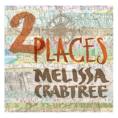 2 Places - A two-song EP featuring Eliza Gilkyson on vocal harmonies. Produced by Mark Hallman. Melissa delivers her poignant songs in a distinctly husky alto with a pleasing twang on her guitar. Smooth and delicate harmonies present her lyrics about life, relationships and politics.Available at CD Baby, iTunes, Bandcamp, Spotify and more