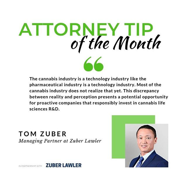 Attorney Tip of the Month series!  Twice a month, we share valuable cannabis-related tips from our attorney partners at Zuber Lawler. The third comes from Tom Zuber on the topic of potential opportunities in the cannabis industry.  Tom Zuber is the Managing Partner of Zuber Lawler, which handles corporate, finance, M&A, IPO, intellectual property, FDA, and litigation for matters multi-state and multi-national cannabis clients from offices in California, Illinois, and New York. He can be reached at tzuber@zuberlawler.com. *This is not legal advice and there is no attorney-client relationship, nor privilege.  #zuberlawler