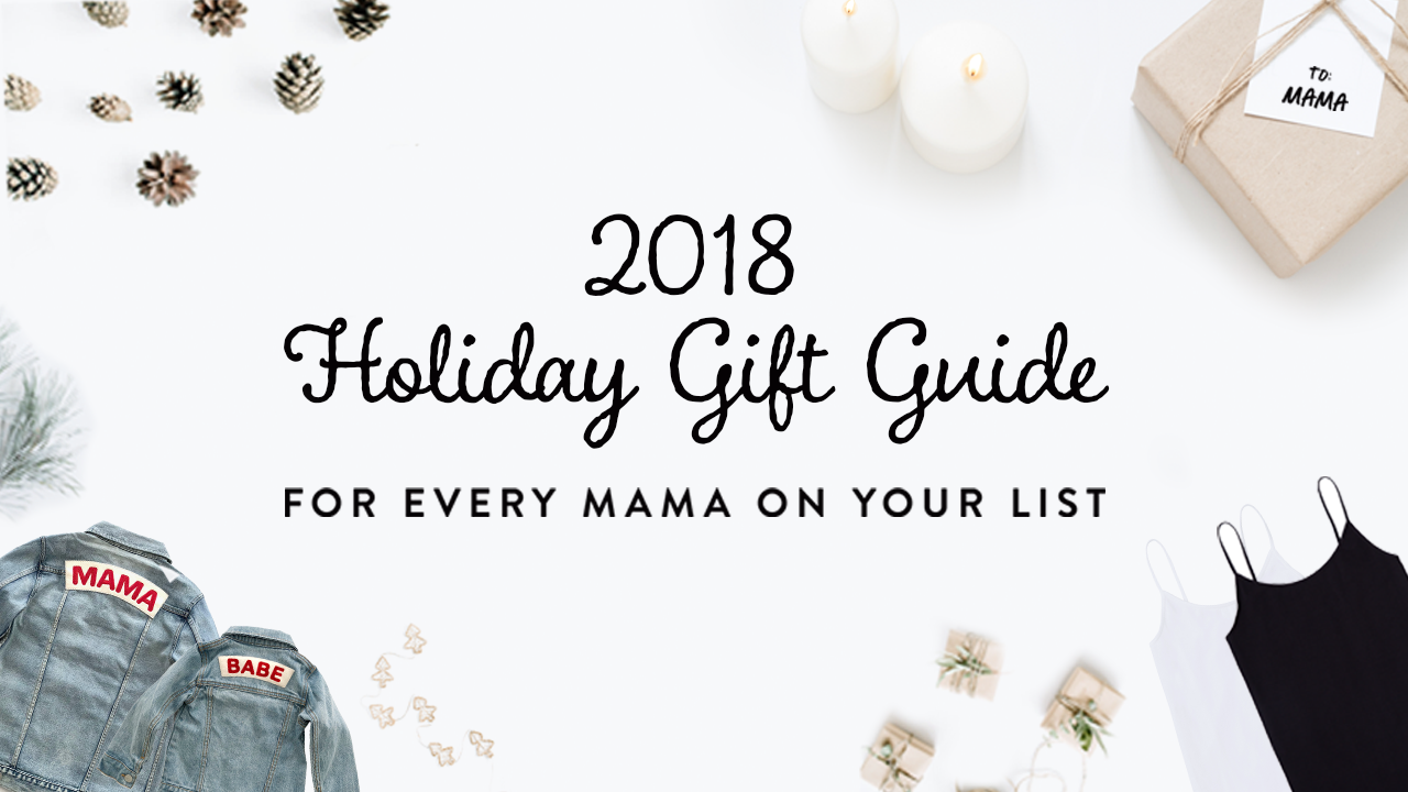 2018 Holiday Guide Guide • For Every Mama On Your List • Ingrid & Isabel