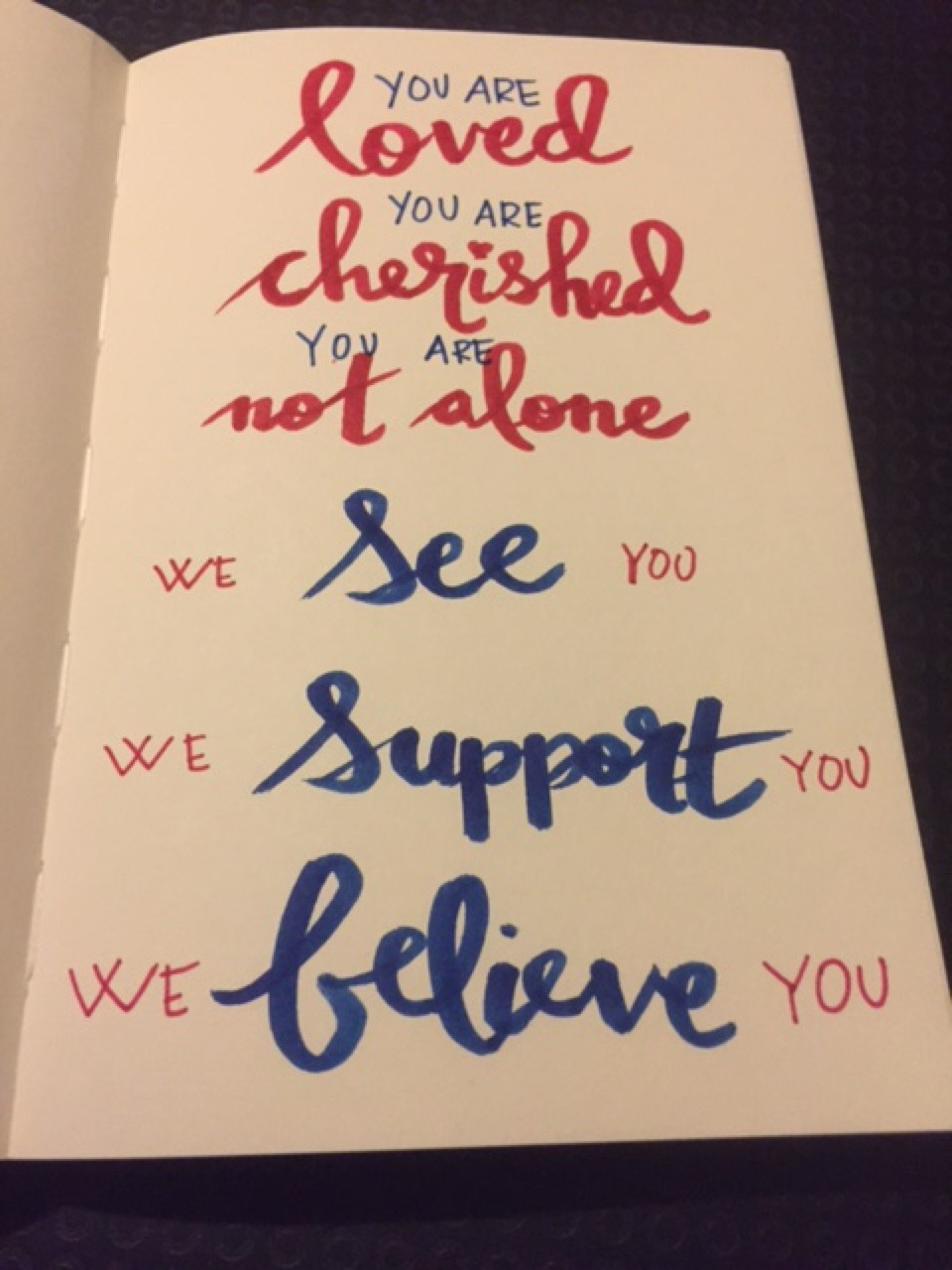 you are loved  you are cherished  you are not alone  we see you  we support you  we believe you     #survivorloveletter