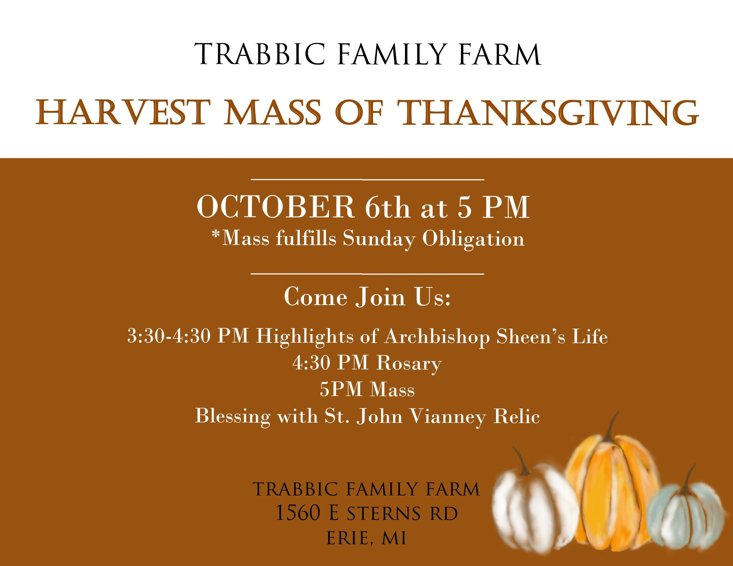 Join us on October 6th at 5pm in our big blue barn for a Catholic Mass to celebrate the harvest and give God thanks for a good harvest and vocations to the Holy Priesthood and Religious Life.