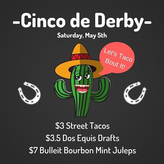 Bring your fancy hat for the derby and your sombrero for the party!