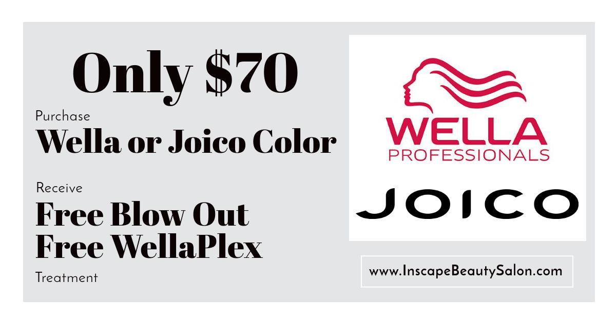 $70 Value Deal (Reg Price $110) - 2 for 1 - - Purchase Any of Our Wella or Joico Single Process Color Service- Receive a FREE Blow Out- Receive a FREE WellaPlex Treatment