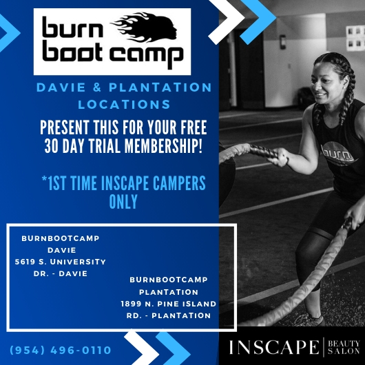 Inscape Beauty Salon is proud to introduce its First Partner BurnBootCamp! - The Burn Boot Camp workout is designed to maximize your results in just 45 minutes with an average burn of 700 calories per camp. With more than 200+ locations in 37 states, we are excited to collaborate with the Davie & Plantation locations & offer all of our Inscape Beauty Salon clients: 1 month of Unlimited Membership!