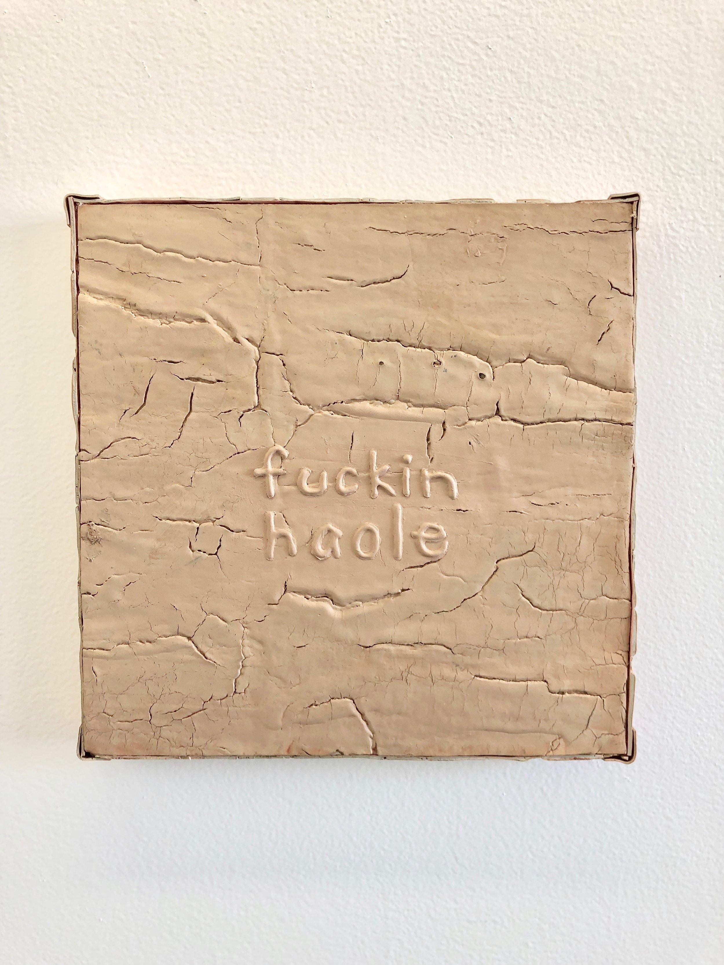 Untitled (fuckin haole), 2018, Natalia DaSilva