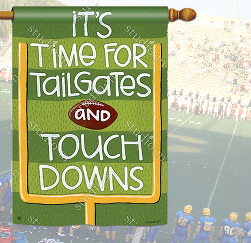 It's Time For Tailgates and Touchdowns Flag