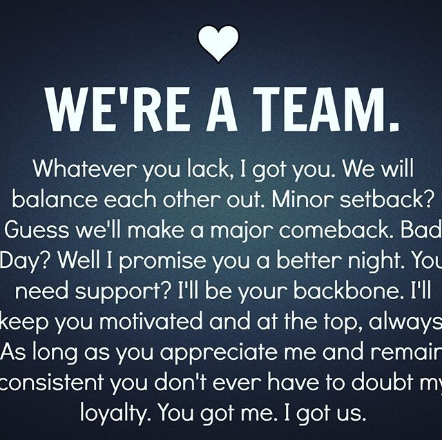 In a relationship y'all must always be a TEAM.