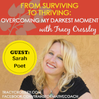 """Listen here as I talk with Tracy Crossley about turning """"survival"""" into thriving!"""