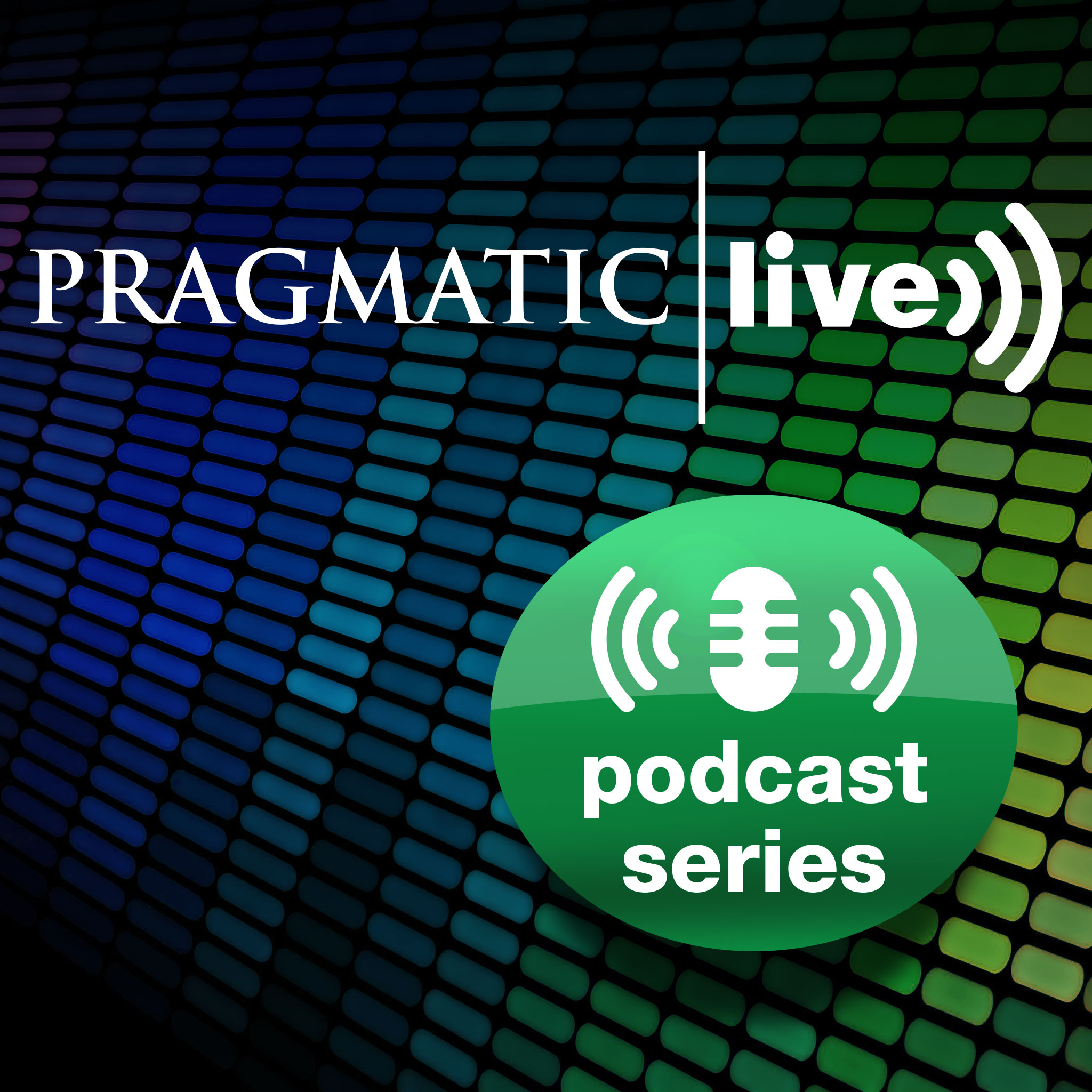PRAGMATIC LIVE PODCAST