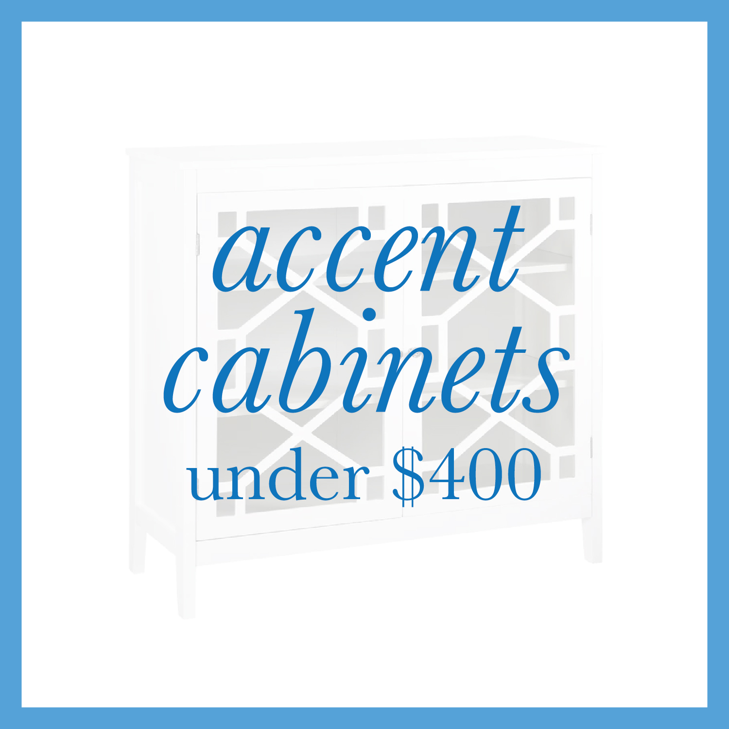 Accent Cabinets Under $400