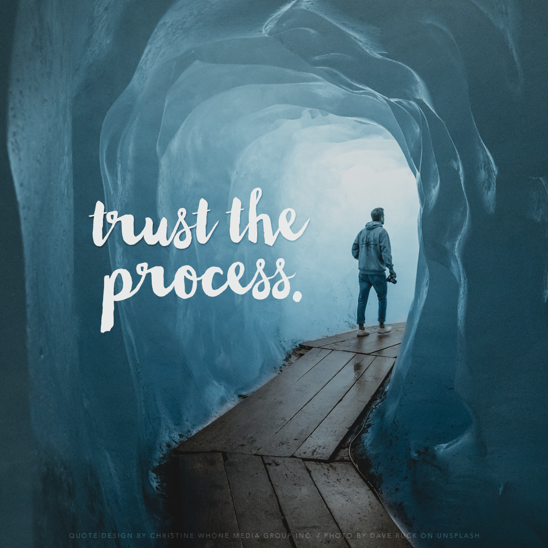 Why You Can Trust the Process of Life — christinewhone.com