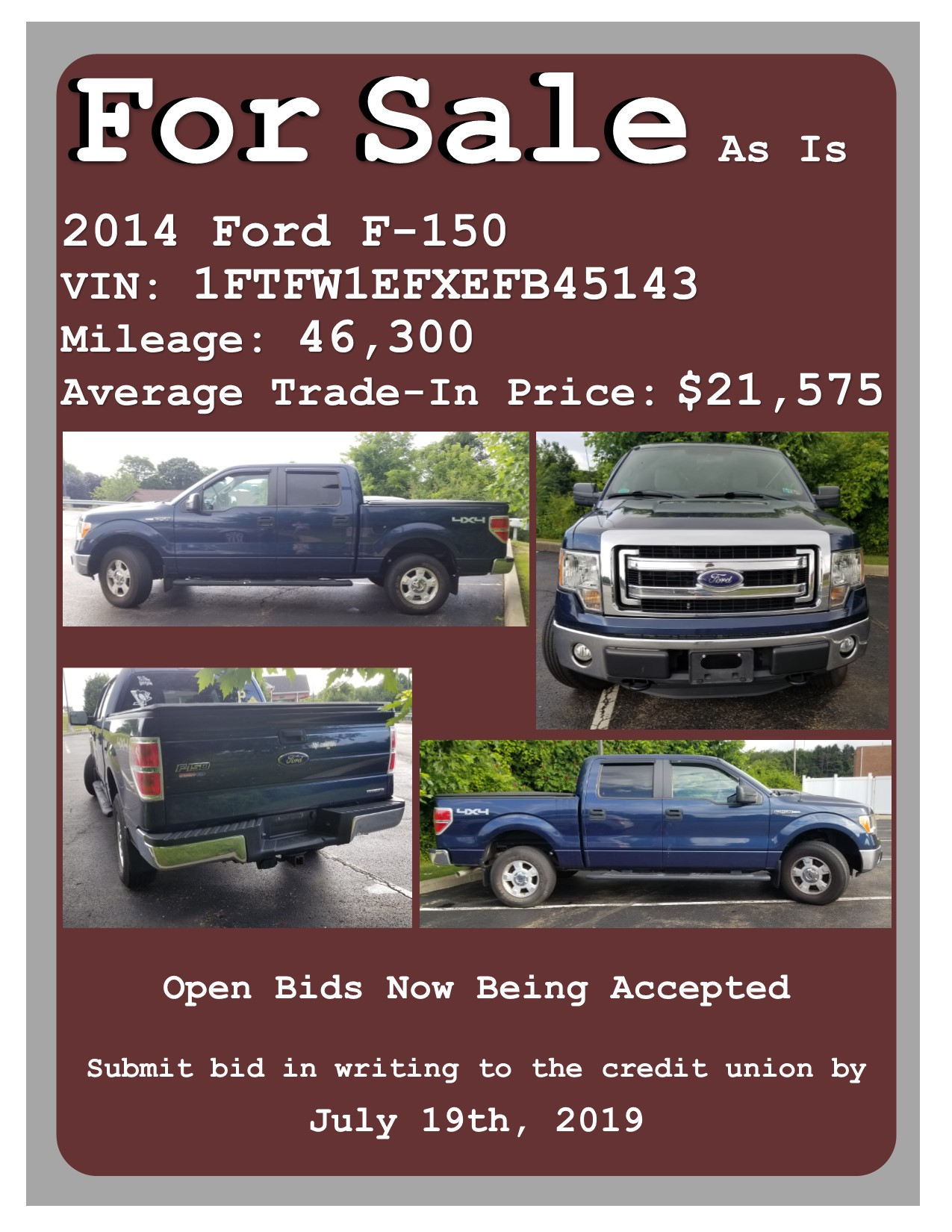 2014-Ford-F-150-2014-Ford-F-150-VIN:1FTFW1EFXEFB45143-Mileage:-46,300-Average-Trade-In-Price:-$21,575-Submit-bid-in-writing-to-the-credit-unionby-July-19th,-2019-For-Sale-As-Is