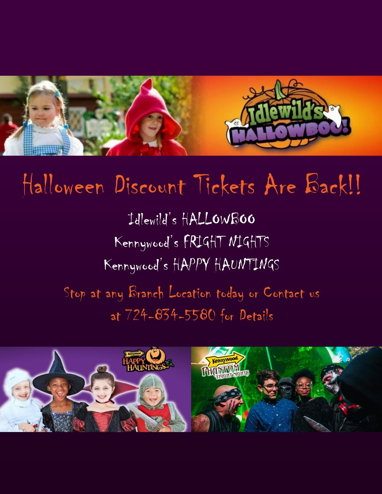 Halloween Discount Tickets Are Back!! Idlewild's HALLOWBOO Kennywood's FRIGHT NIGHTS Kennywood's HAPPY HAUNTINGS Stop at any Branch Location today or Contact us at 724-834-5580 for Details .jpg