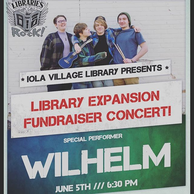 Have you guys seen this yet??? We are super pumped to be helping the Iola Village Library expand their building. Come on June 5th and enjoy this FREE concert. All donations go to the Iola Village Library.  #wilhelm #fundraiser #freeconcert #summergigs #supportlocalmusic