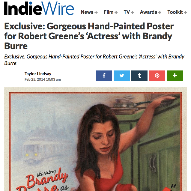 INDIEWIRE  FEBRUARY 25, 2014 Exclusive: Gorgeous Hand-Painted Poster for Robert Greene's 'Actress'   View More