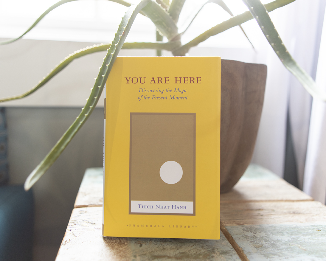 You are here - by Tich Nhat Hanh