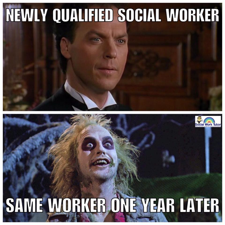 """A funny meme, top image says """"newly qualified social worker"""" with a nice looking person, bottom image"""" says """"same worker one year later"""" with a mad looking person"""