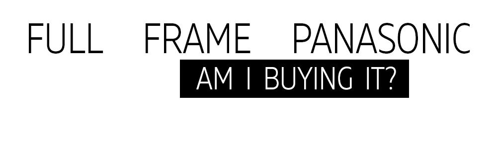 FULL FRAME PANASONIC.jpg