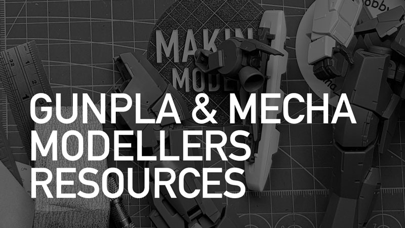 GUNPLA & MECHA MODELLERS RESOURCES - New to the hobby? Want to know what it's all about? Here's a few things to help you get started!