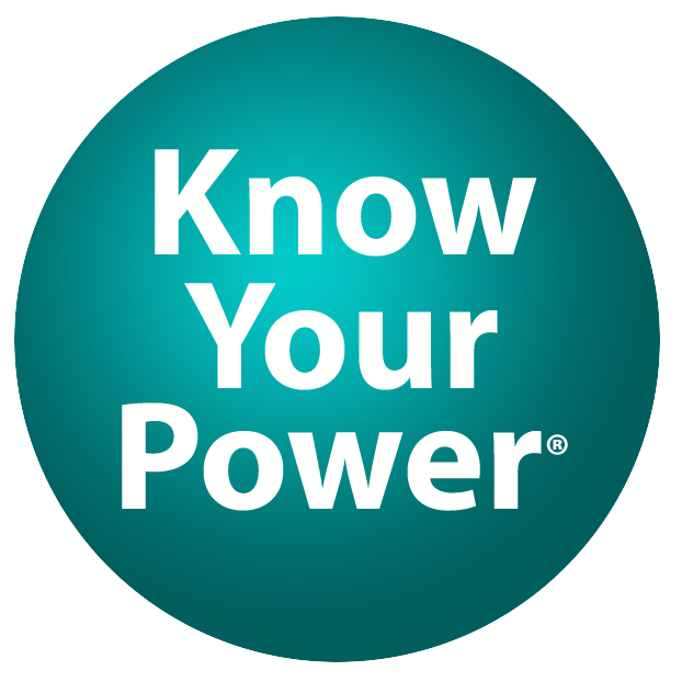 - Know Your Power® is a social marketing campaign where images can be used to model and reinforce your bystander intervention skills and strategies. Use alone or with Bringing in the Bystander to extend the longevity of your prevention strategies. Add your school logo for a personalized touch or use one of our prepared images.Please call us at 603-862-7020 or email us at info@soteriasolutions.org to discuss.