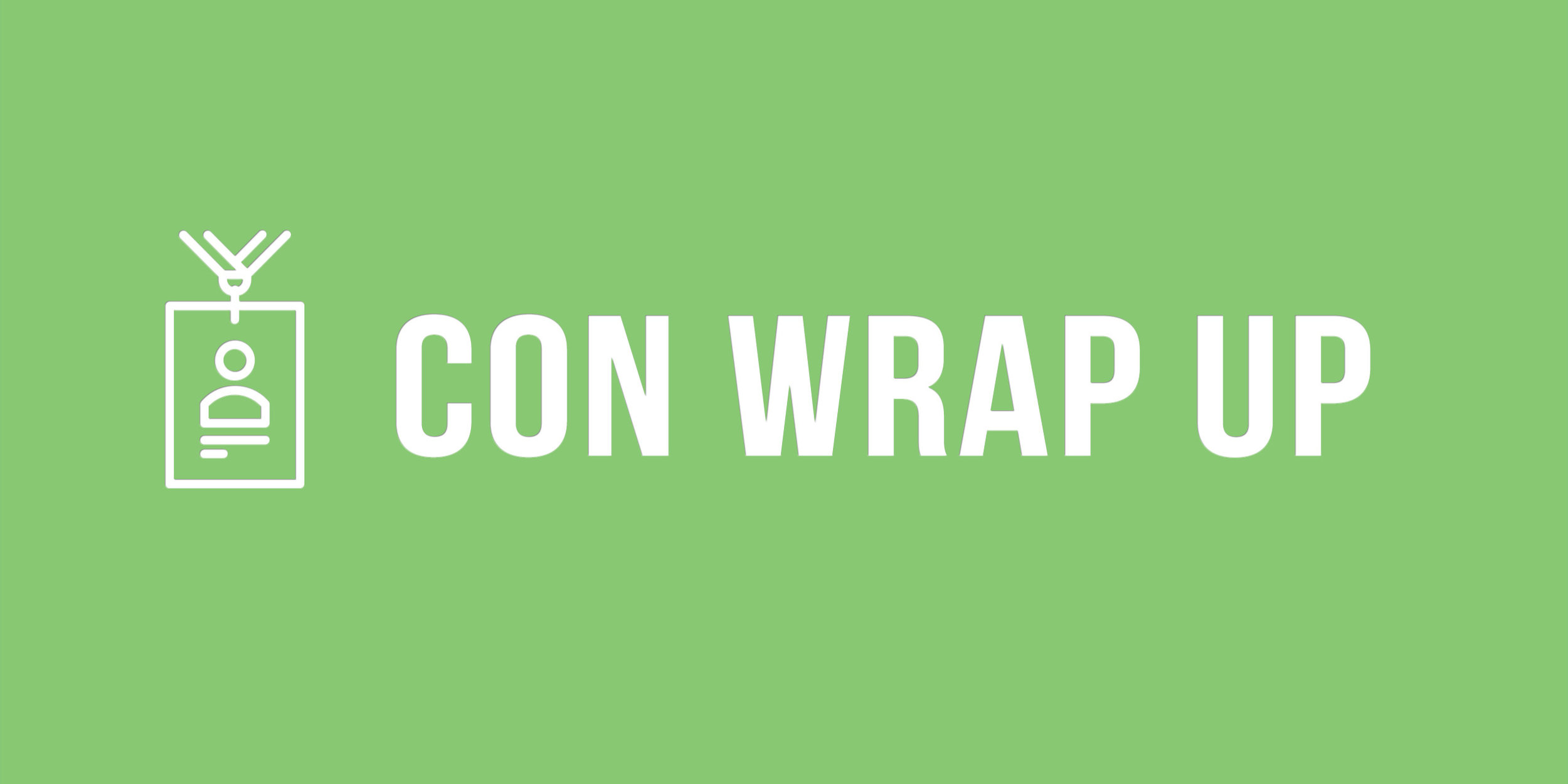Con-Wrap-Up-Main-Post-Header.jpg