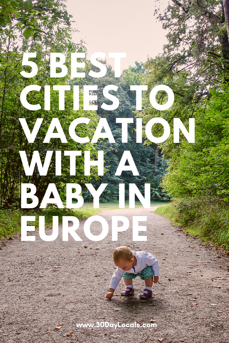 5 Best Cities to Vacation with a Baby in Europe
