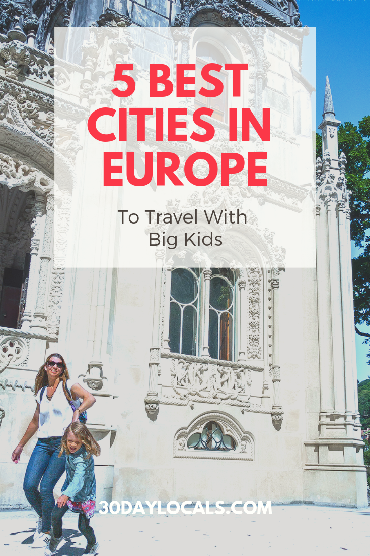 5 Best Cities in Europe to Travel with a Big Kid