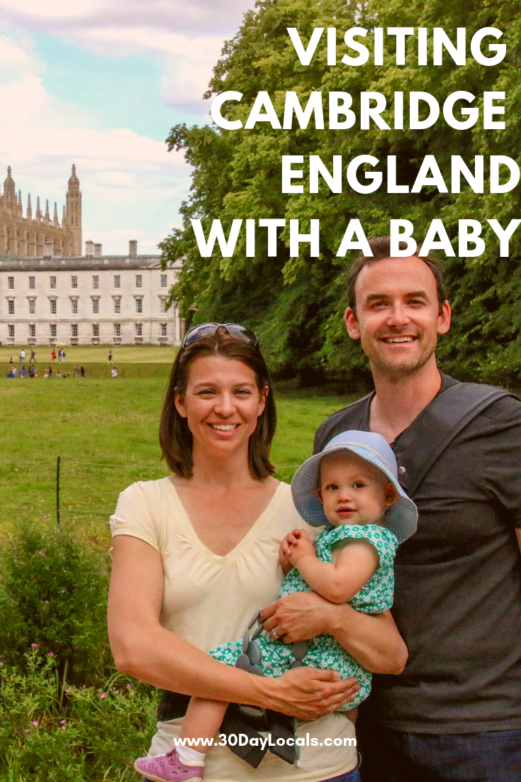 Top 5 tips for visiting Cambridge England with a baby as a Day trip from London.