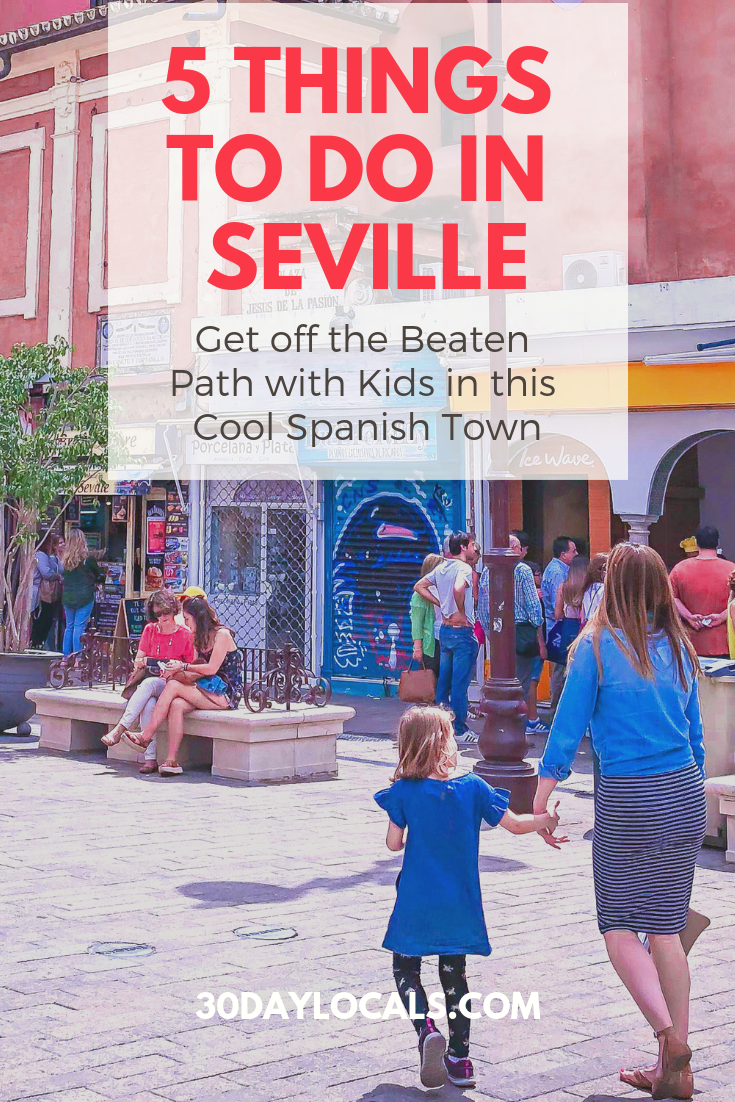 5 things to do in Seville Spain with kids - off the beaten path and tons of fun #travelwithkids #vacationdestination #vacationideas