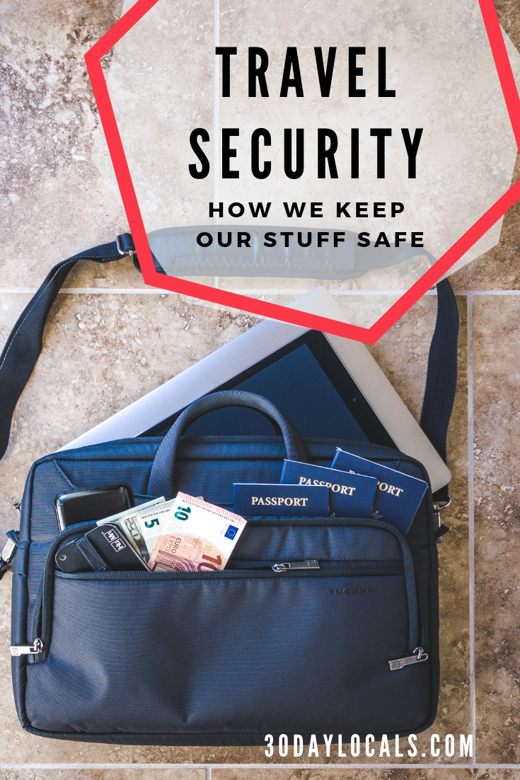 Travel Security: How we keep our stuff and ourselves safe when traveling internationally