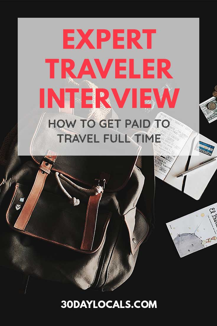 Our Expert Traveler Interview Series show you what you need to know to start traveling and how you can make money from a travel blog.