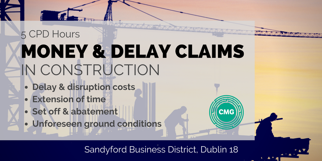 Money and Delay Claims in Construction - 24th September