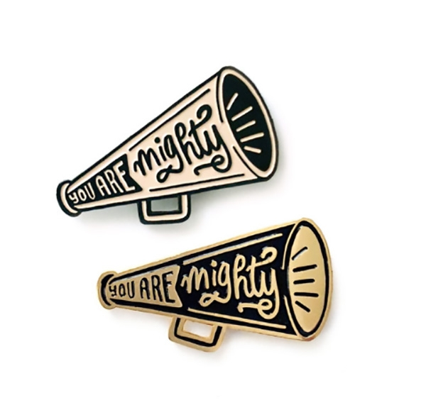SHELLI CANYou Are Mighty Enamel Pin - A portion of the profits will be donated to the Joyful Heart Foundation, an organization dedicated to healing, educating and empowering survivors of sexual assault, domestic violence and child abuse.$10.00
