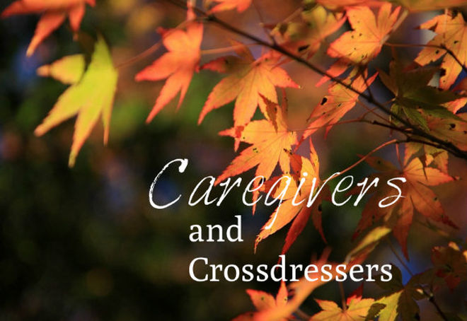 Caregivers and Crossdressers