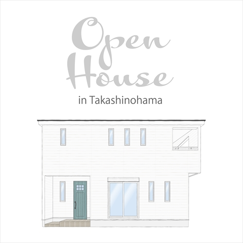 s_OpenHouse in Takashinohama-2.jpg