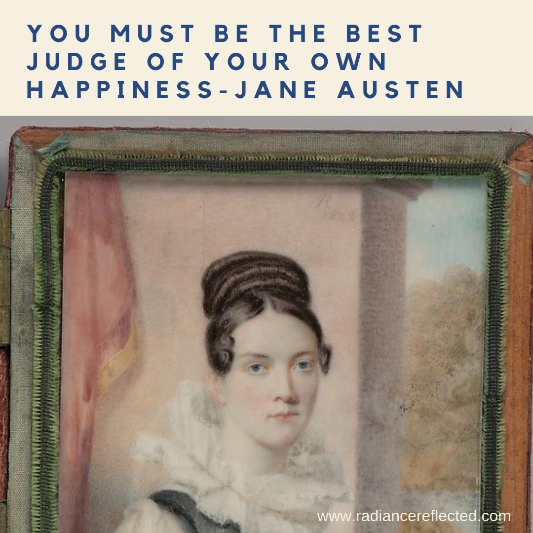 Best Judge of your Happiness, jane austen, regenecy woman