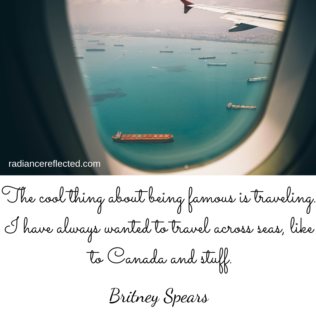 Britney Spears quote, Canada, Travel