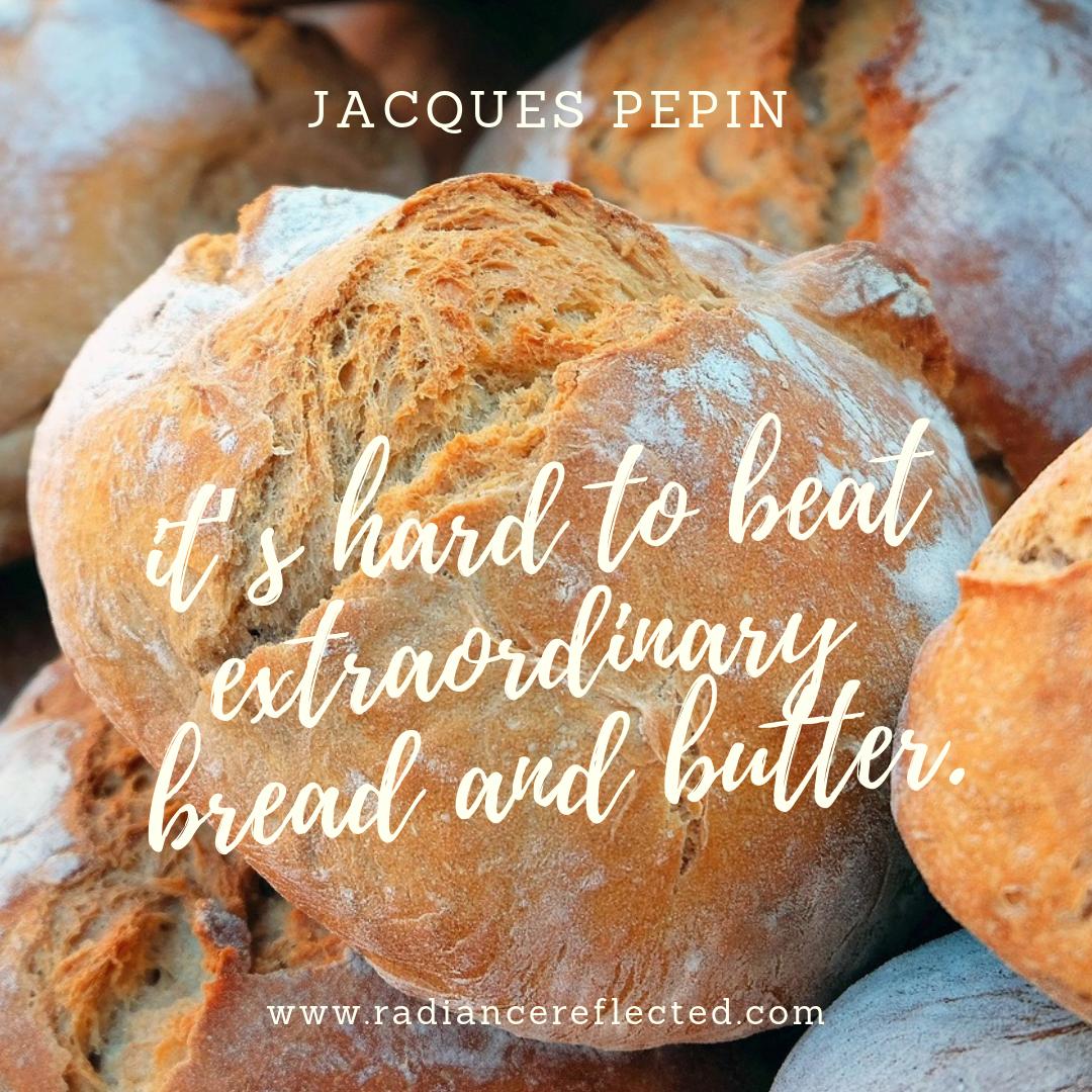 Jacques Pepin, Bread