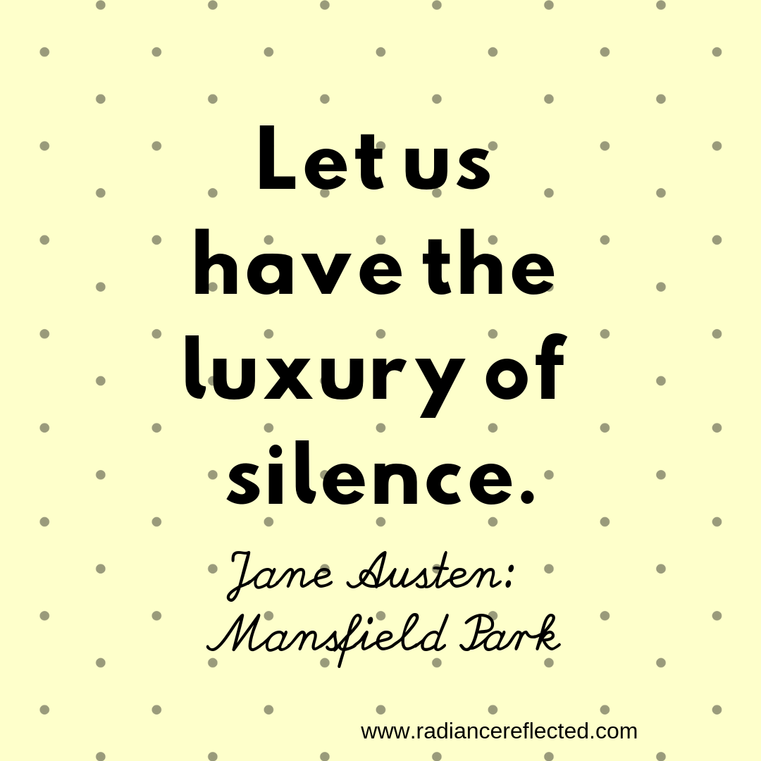 the luxury of silence, jane austen, mansfield park