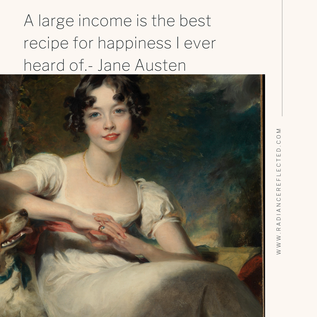 a large income is the best recipe for happiness I ever heard of, jane austen, mansfield park