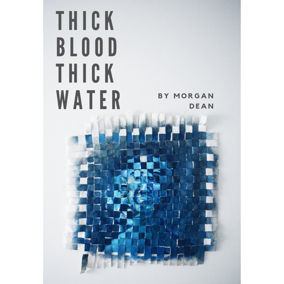 Thick Blood Thick Water - Morgan Dean.jpg