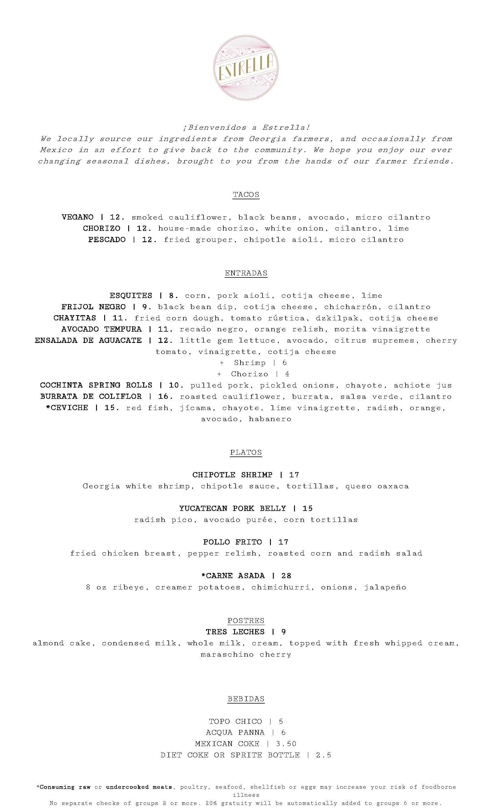 Estrella's menu changes with the season. This menu is up to date as of 5/22/19.