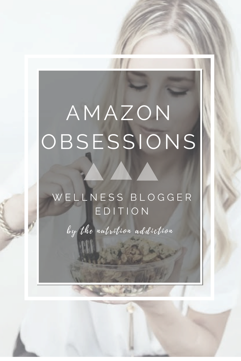 amazon obsessions: wellness blogger edition